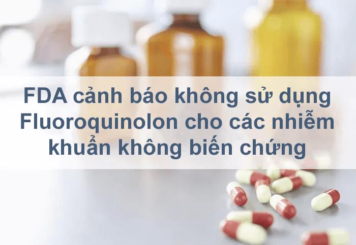 Cảnh báo từ FDA khi dùng quinolon